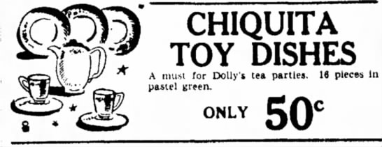 - CHIQUITA TOY DISHES A must for Dolly's tea...
