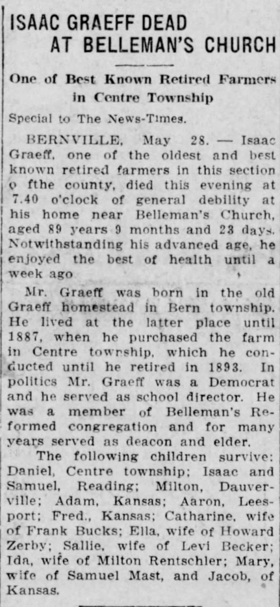Isaac Graeff obituary, Reading Times 29 May 1914 edition, page 1 - ISAAC GRAEFF DEAD AT BELLEMAN'S CHURCH One of...