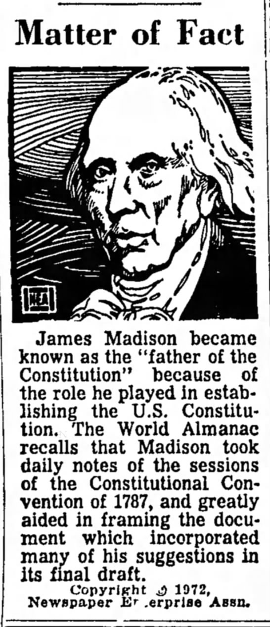 James Madison, father of the Constitution 1787 - Matter of Fact James Madison became known as...