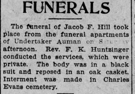 Jacob F Hill funeral - FUNERALS , 11,1 1 ' c The faneral of Jacob F....