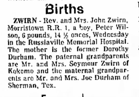 Pete Zwirn Birth Announcement Kokomo Tribune Oct. 26 1974 - Births ZWIRN - Rev. and Mrs. John Morristown...