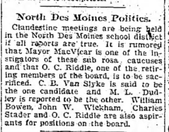 O C Riddle March 3, 1899 - i)cs Moiucs Politics. • Clandestine meetings...