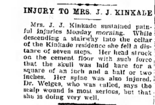 Mrs. JJ Kinkade- accident - INJUHY TO MRS. J. J. KINKA1E Mrs. J. J. Kinkade...