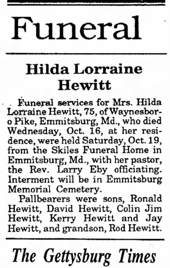 Funeral - Hilda Lorraine Hewitt; The Gettysburg Times, Gettysburg, Pennsylvania, 21 Oct 1991, pg 3 - late of and Zion Pennsylvania of Bowman and...