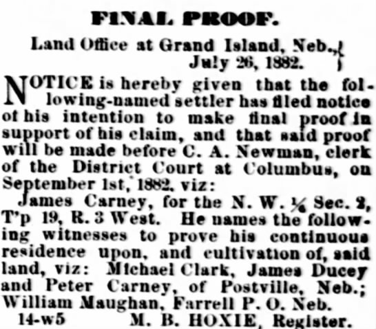 James Carney Homestead Notice - F1XAE. PROOF. Land Office at Grand Island,...