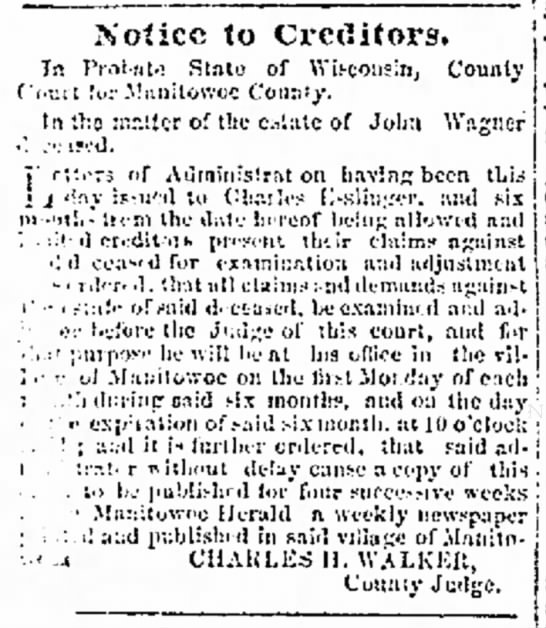 Wagner, John - Manitowoc Herald  - Notice to Creditors, Pt - . - il dt.; State of...