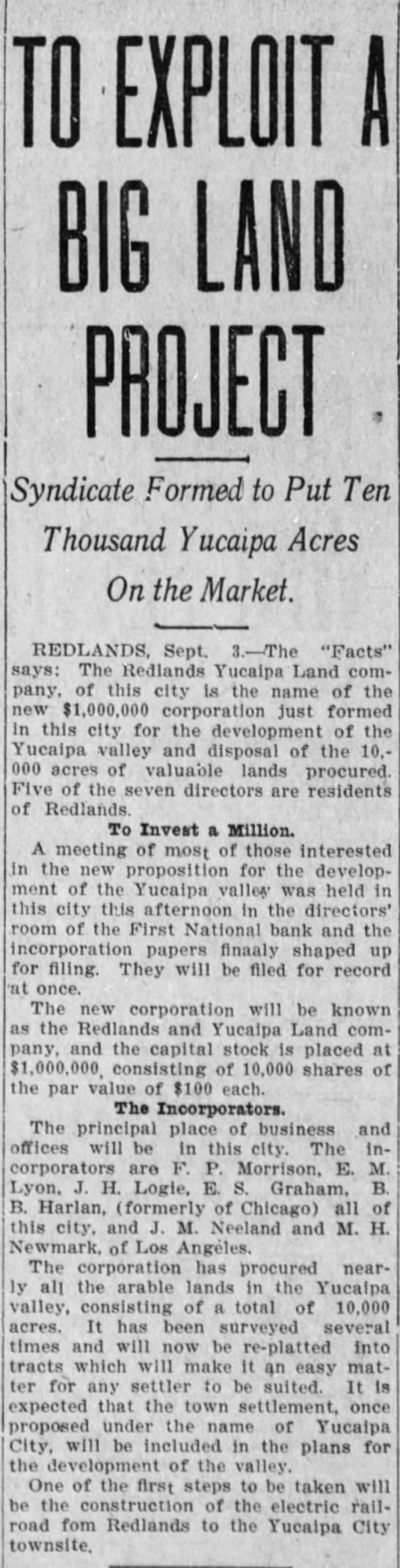 To Exploit A Big Land Project 9/4/1909 - BIG LAND Syndicate Formed to Put Ten Thousand...