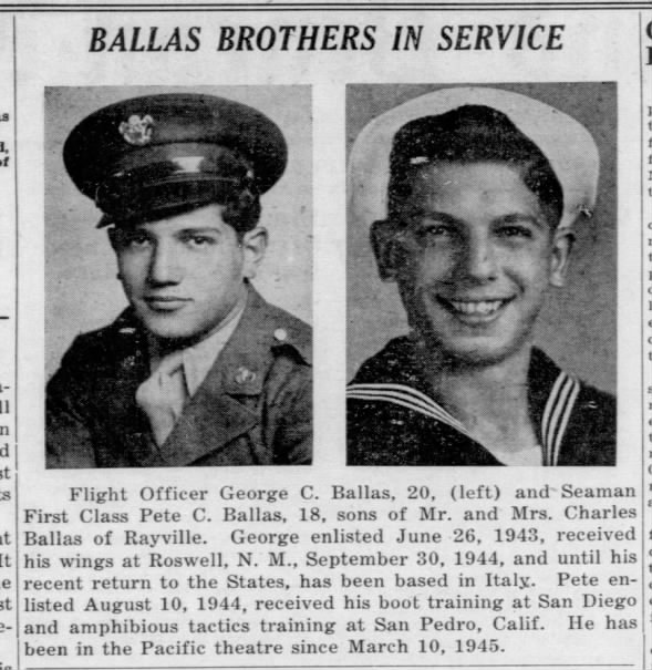 George C. Ballas and Pete C. Ballas brothers. Pete serves in Pacific.
