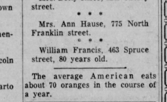 Francis, William birthday MArch 4, 1954 80 yrs. olc - street. * • * Mrs. Ann Hause, 775 North...