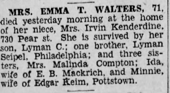 Emma Siepel Walters death notice 21Aug1930 - MRS. EMMA T. WALTERS, 71, died yesterday...