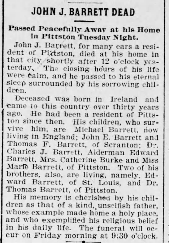 The Scranton Republican 27 April 1899 John J Barrett obituary - identifies brothers in US! - JOHN J. BARRETT DEAD Passed Peacefully Awnv at...