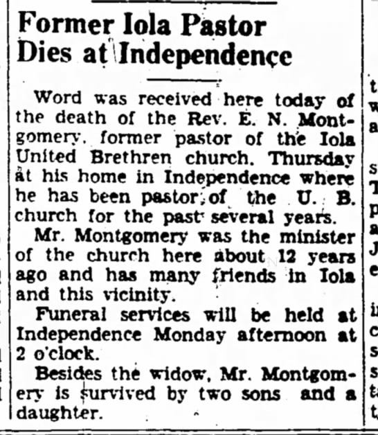 Rev. E. N. Montgomery died April 25th..Thurs.  - Former lola Pastor Dies at Independence Word...