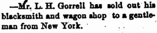 L.H. Gorrell sold blacksmith and wagon shop.
