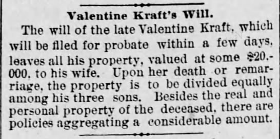 Valentine Kraft will - Valentine Kraft's Will. The will of the late...