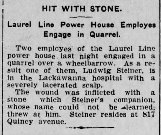 Ludwig Steiner injured in fight, Scranton Republican, 16 Sept 1903 - HIT WITH STONE. Laurel Line Power House...