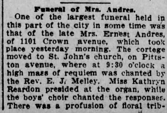Funeral of Mrs. Ernest Andres Scranton Republican, Friday, Dec. 6, 1912 - Faaeral of Mrs. Andres. - One of the largest...