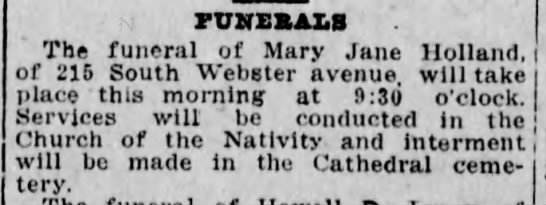 Mary Jane Holland Funeral 215 South Webster Ave Feb 14 1916 - Th. fi,ni f m, rl wn . a ine runeral or Mary...
