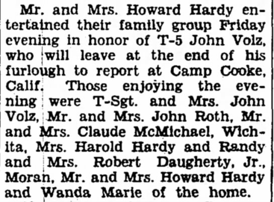 The Hardys honor John Volz leaving for Camp Cooke, CA. - Mr. and Mrs. Howard Hardy entertained their...