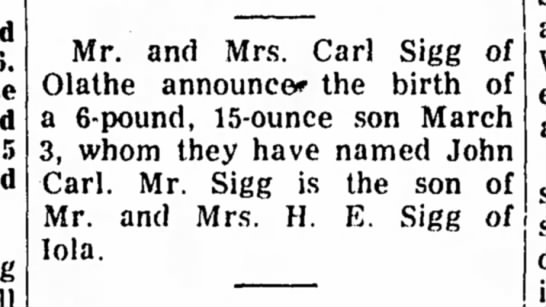 Carl Sigg Jr - birth - 5 Mr. and Mrs. Carl Sigg of Olathe announcer...
