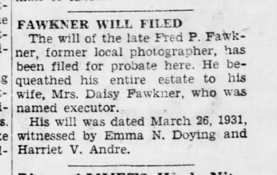 F P Fawkner will filed - pAWKNER WILL FILED j *The W1n 0f the late Fred...