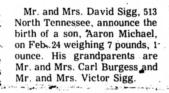Aaron Michael Sigg - birth - _ Mr. and Mrs. David Sigg, 513 North Tennessee,...