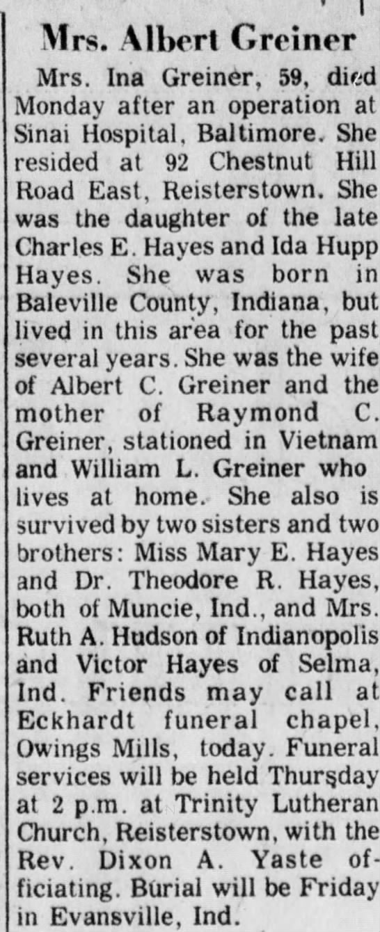 Ina Belle Hayes Obit The Evening Sun Hanover PA 22 Apr 1970 - Mrs. Albert Greiner Mrs. Ina Greiner, 59, died...