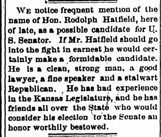 Rodolph Hatfield Possible Candidate for U.S. Senator  Iola Register 7 Dec 1894 - WE notice freqnent mention of the name of Hon....