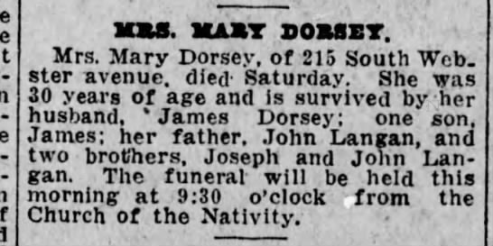 Mrs Mary Dorsey funeral Jan 13 1919 215 South Webster Ave - - - XBS. BtABT BOBSET. Mrs. Mary Dorsey, of 215...