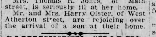 Harry Oister and Gladys  Jones Oister, birth announcement of son, Scranton Republican, 6 Feb 1919 - street, Is seriously ill at her home. Mr. and...