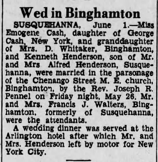 1933 - Marriage of Imogene Cash and Kenneth Henderson - Wed in Binghamton SUSQUEHANNA, June 1. Miss...