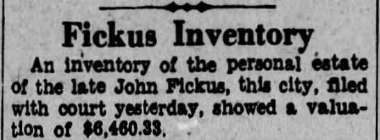 Fickus Estate - Fickus Inventory An inventory of the personal...
