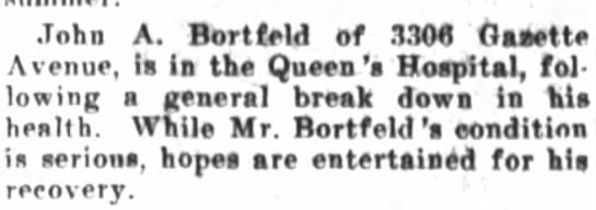 Hawaiian Gazette 26 Feb 1918 - JA Bortfeld in Hospital - John A. Bortfeld of .1.106 Oaaette Avenue, is...