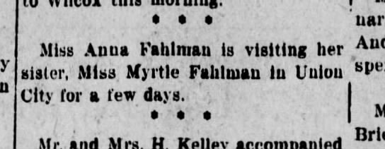 Ann  Myrtle Fahlman - sisters August 10, 1923 The Kane Republican Kane, Pennsylvania - Miss Anna Fahlman is visiting her sister. Miss...