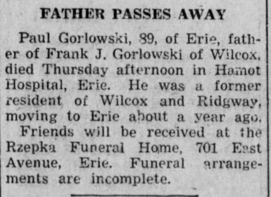 Paul Gorlowski, father of Frank - FATHER PASSES AWAY Paul Gorlowski, 89, of Erie,...