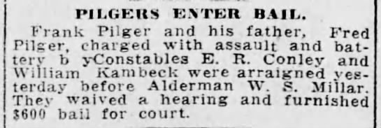 Pilgers Enter Bail (Apr 1914) - PILGERS ENTER BAIL. Frank Pilger and his...