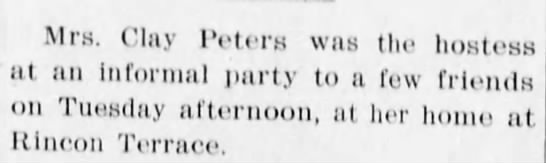 1908 June 13 - Mrs Clay Peters - Santa Cruz Evening News - hostess - Mrs. Clay Peters was the hostess at an informal...