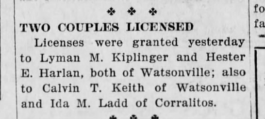 Calvin T Keith and Ida M Ladd licensed 26 Aug 1921 - TWO COUPLES LICENSED Licenses were granted...