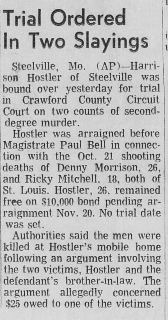 Harrison H. Hostler Murder Charges - Trial Ordered In Two Slayings Steelville, Mo....
