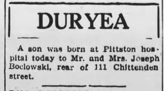 - DURYEA A son was born at Pittston hospital...