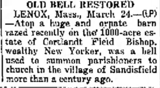 Bishop Estate, Lenox, MA The Times (San Mateo, California)  24 March 1932 - 01.11 BEI.MtKSTOREi LENOX, Ma:s March 24 (IP)...