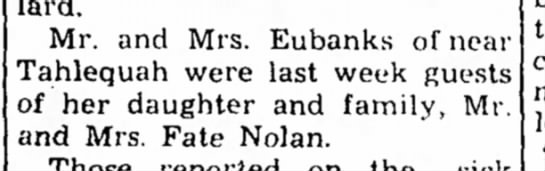 Fate Nolan, 15 Mar 1951 - Dillard. Mr. and Mrs. Eubanks of near Tahlequah...