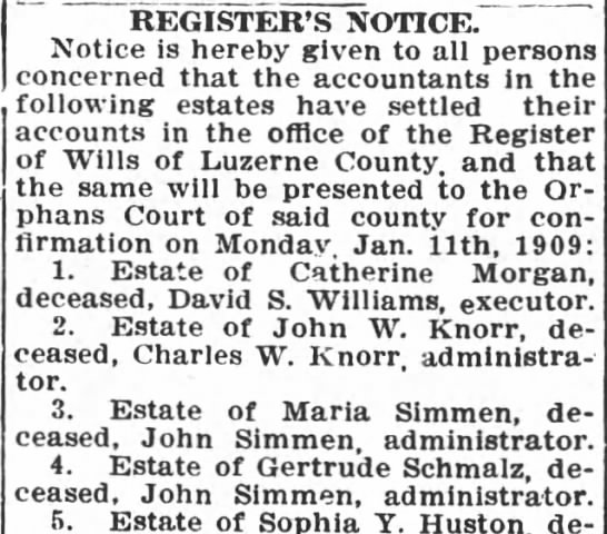 Pittston Gazette, 8 JAN 1909, p. 2 - REGISTER'S NOTICE. Notice is hereby given to...