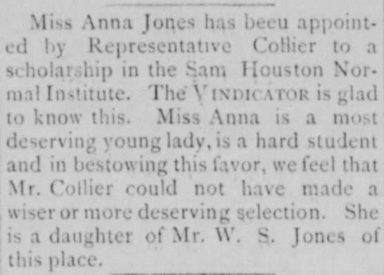 Anna Jones goes to Sam Houston Normal 1897 - Miss Anna Jones has beeu appoint- led by...