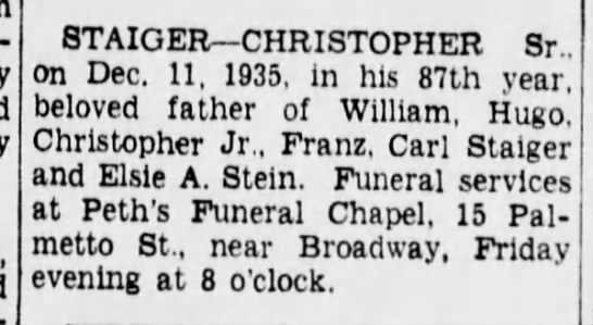 Staiger, Christopher death 1935, 87yrs, B'klyn, NY - 8TAIGER CHRISTOPHER Sr . on Dec. 11. 1935. m...