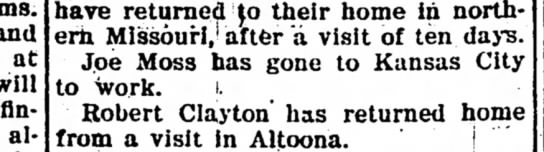 Joe Moss to Kansas City for work. The Iola Register 26 Aug 1905 Page 3 - and at will finished allow hiave retiimed ^o...