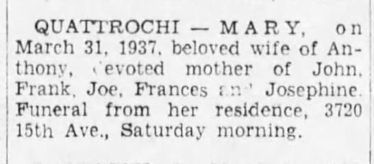 Mary Quattrochi obit 1937 - QUATTROCHI MARY, on March 31, 1937, beloved...
