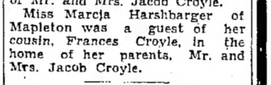 Marcia and cousin, Frances Croyle-13 Sept 1945 - Miss Marcja Harshbarger of Mapleton was a guest...