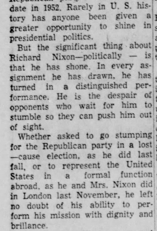 Editorial praises Nixon's political abilities - date in 1952. Rarely in V. S. his- tc.ry has...