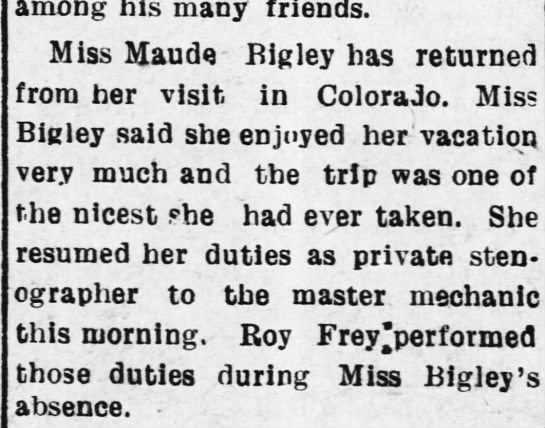 August 31, 1908 from the Ark City paper - among his many friends. Miss Maude Bigley has...