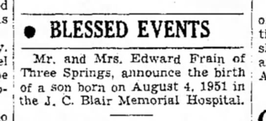 Edward Frain's son birth announcement 6 Aug 1951 - • BLESSED EVENTS Mr. and Mrs. Edward Frain of...